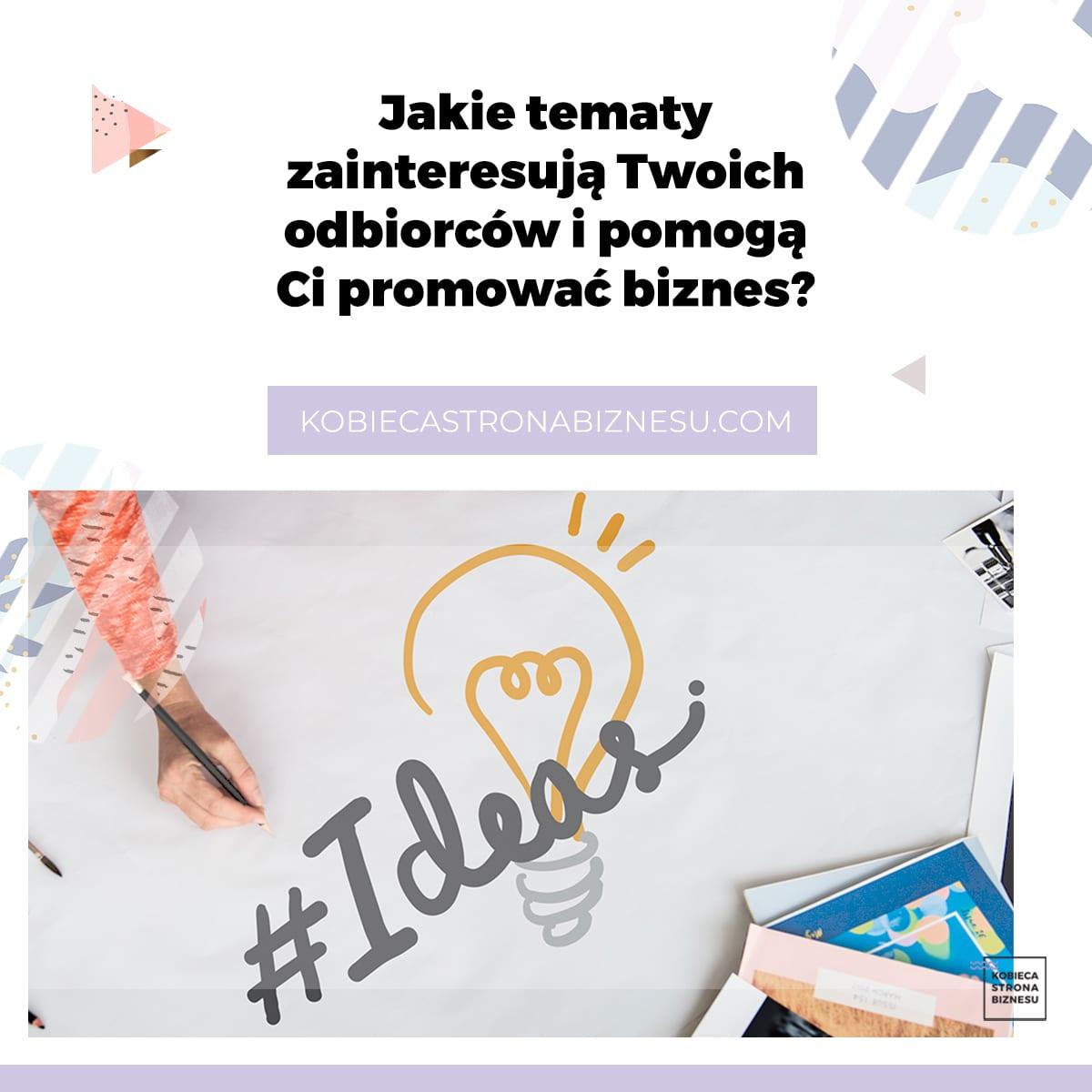 O czym pisać, tematy w social media, content, tworzenie treści - od czego zacząć promocję małej firmy, komunikacja, marka, kobieca marka - Kobieca Strona Biznesu