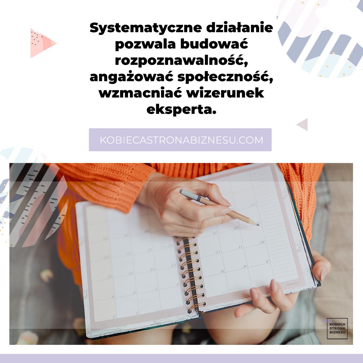 Jak być systematycznym wdziałaniach online, jak regularnie publikować - harmonogram publikacji, content, blog, media społecznościowe - Kobieca Strona Biznesu Karolina Kołodziejczyk