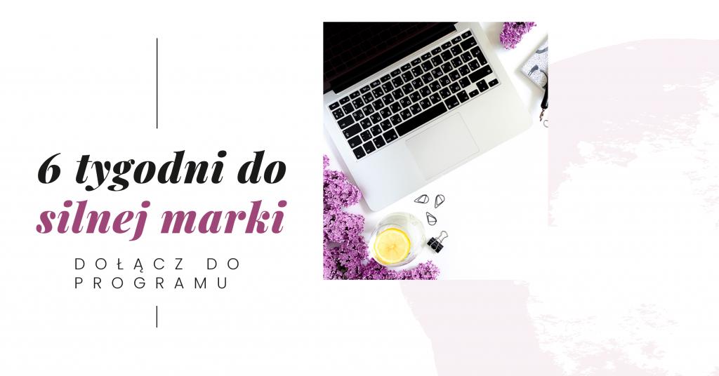 silna marka 6 tygodni dosilnej marki kobieca strona biznesu blog obiznesie ibudowaniu marki dla kobiet